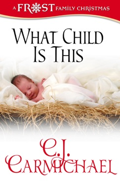 What Child Is This: Frost Family Christmas E-Book Download