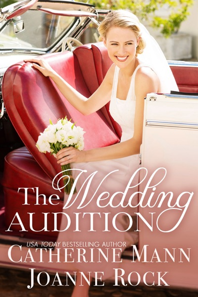 The Wedding Audition by Catherine Mann & Joanne Rock Book Summary, Reviews and E-Book Download