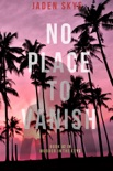 No Place to Vanish (Murder in the Keys—Book #2) book summary, reviews and downlod