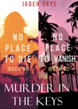 Murder in the Keys Bundle: No Place to Die (#1) and No Place to Vanish (#2) book summary, reviews and downlod