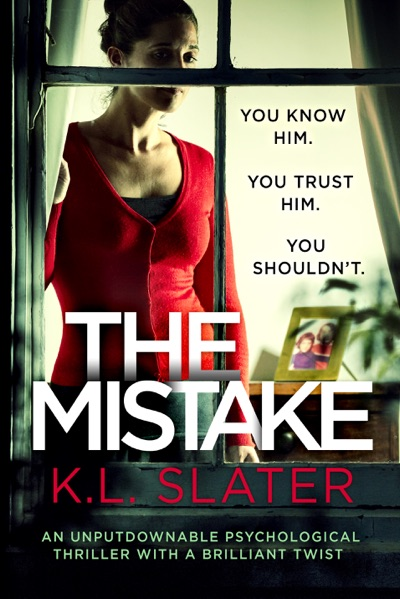 The Mistake by K.L. Slater Book Summary, Reviews and E-Book Download