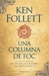 Una columna de foc (Saga Els pilars de la Terra 3) resumen del libro