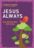 Jesus Always: 365 Devotions for Kids book summary, reviews and downlod