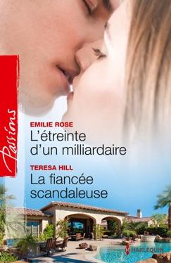 L'étreinte d'un milliardaire - La fiancée scandaleuse E-Book Download