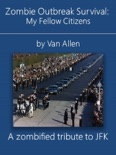 Zombie Outbreak Survival: My Fellow Citizens book summary, reviews and download