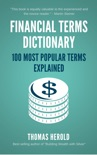 Financial Dictionary - The 100 Most Popular Financial Terms Explained book summary, reviews and download