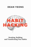 Habit Hacking: Breaking, Building, and Transforming Your Habits book summary, reviews and download