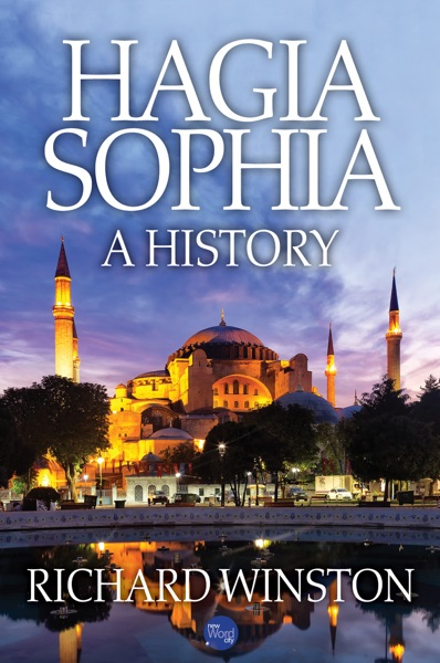 Hagia Sophia: A History by Richard Winston Book Summary, Reviews and E-Book Download