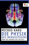 Die Physik des Bewusstseins book summary, reviews and downlod