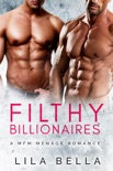 Filthy Billionaires 1: A MFM Billionaire Romance book summary, reviews and download