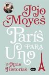 París para uno y otras historias book summary, reviews and downlod