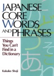 Japanese Core Words and Phrases book summary, reviews and download