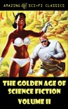 The Golden Age of Science Fiction - Volume II book summary, reviews and downlod