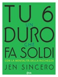 Tu sei un duro che fa soldi book summary, reviews and downlod