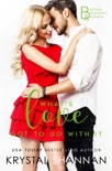 What's Love Got to Do with It book summary, reviews and download