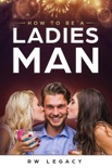 How To Be A Ladies Man book summary, reviews and download