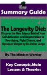 Summary Guide: The Longevity Diet: Discover the New Science Behind Stem Cell Activation and Regeneration to Slow Aging, Fight Disease, and Optimize Weight: by Dr. Valter Longo The Mindset Warrior book summary, reviews and downlod