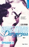 Reckless & Real Something Dangerous Episode 4 - Tome 1 book summary, reviews and downlod