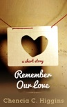 Remember Our Love: A Short Story book summary, reviews and downlod