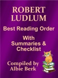 Robert Ludlum: Best Reading Order - with Summaries & Checklist book summary, reviews and downlod