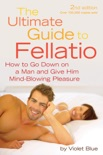The Ultimate Guide to Fellatio book summary, reviews and download