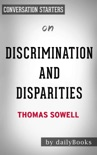 Discrimination and Disparities by Thomas Sowell: Conversation Starters book summary, reviews and downlod