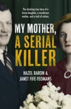 My Mother, a Serial Killer book synopsis, reviews