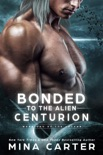Bonded To The Alien Centurion book summary, reviews and downlod