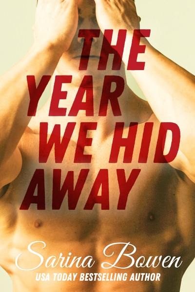The Year We Hid Away by Sarina Bowen Book Summary, Reviews and E-Book Download
