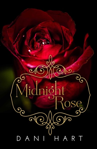 Midnight Rose by Dani Hart Book Summary, Reviews and E-Book Download