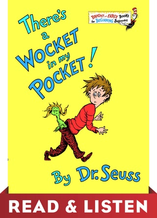 There's a Wocket in My Pocket: Read & Listen Edition by Dr. Seuss E-Book Download