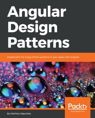 Angular Design Patterns by Mathieu Nayrolles E-Book Download