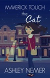 Maverick Touch The Cat book summary, reviews and download