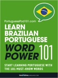 Learn Brazilian Portuguese - Word Power 101 book summary, reviews and download