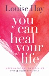You Can Heal Your Life book summary, reviews and download