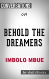 Behold the Dreamers by Imbolo Mbue: Conversation Starters book summary, reviews and downlod