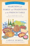 Searching for Family and Traditions at the French Table, Book One (Champagne, Alsace, Lorraine, and Paris regions) book summary, reviews and downlod