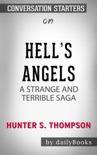 Hell's Angels: A Strange and Terrible Saga by Hunter S. Thompson: Conversation Starters book summary, reviews and downlod