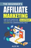 The Beginner's Affiliate Marketing Blueprint book summary, reviews and download