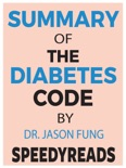 Summary of The Diabetes Code by Dr. Jason Fung book summary, reviews and downlod