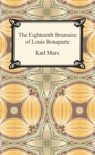 The Eighteenth Brumaire of Louis Bonaparte book summary, reviews and download