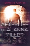 Afterlife of Alanna Miller book summary, reviews and downlod