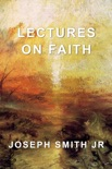 Lectures on Faith book summary, reviews and downlod
