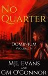 No Quarter: Dominium - Volume 1 book summary, reviews and downlod