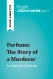 Perfume: The Story of a Murderer by Patrick Süskind (Book Analysis) book summary, reviews and downlod