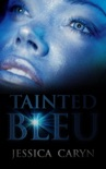 Tainted Bleu book summary, reviews and download
