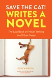 Save the Cat! Writes a Novel book summary, reviews and download