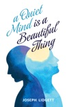 A Quiet Mind Is a Beautiful Thing book summary, reviews and download
