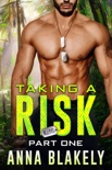 Taking a Risk, Part One