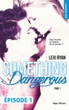 Reckless & Real Something dangerous Episode 1 - tome 1 book summary, reviews and downlod